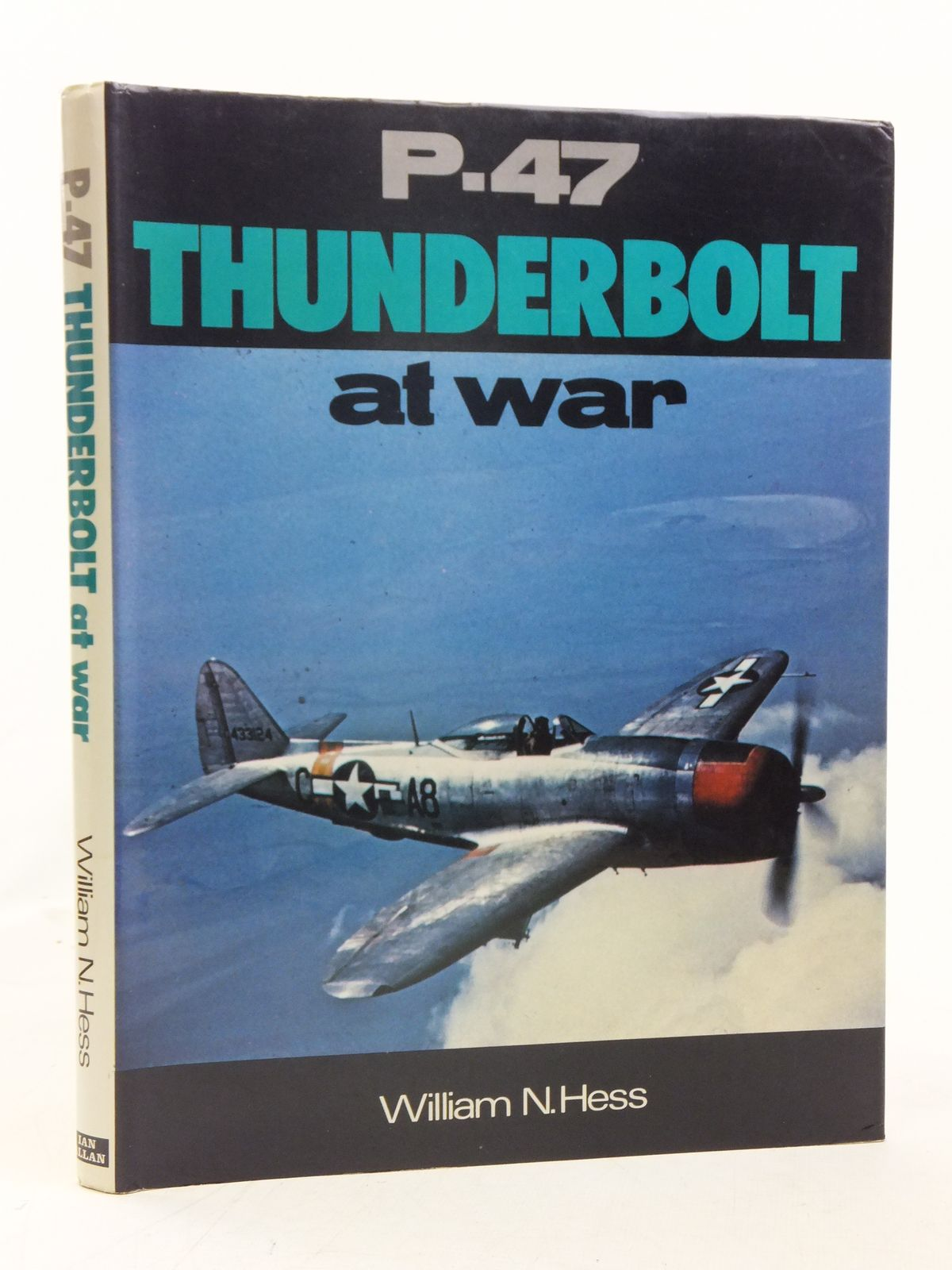 Photo of P-47 THUNDERBOLT AT WAR written by Hess, William N. published by Ian Allan Ltd. (STOCK CODE: 1606580)  for sale by Stella & Rose's Books