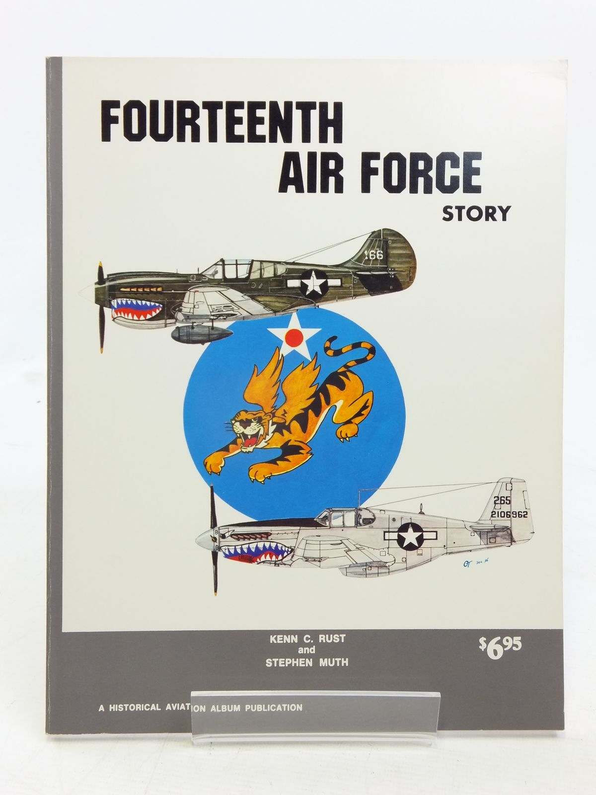 Photo of FOURTEENTH AIR FORCE STORY IN WORLD WAR II written by Rust, Kenn C. Muth, Stephen published by Historical Aviation Album (STOCK CODE: 1606623)  for sale by Stella & Rose's Books