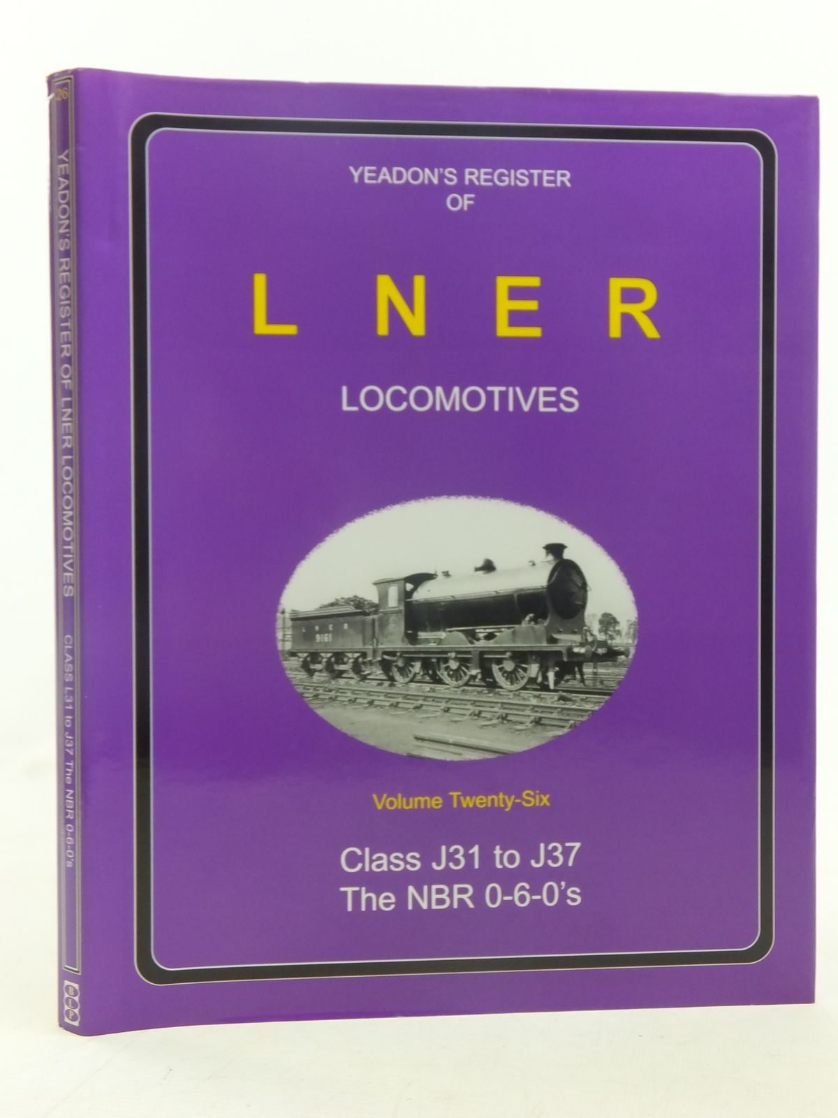 Photo of YEADON'S REGISTER OF LNER LOCOMOTIVES VOLUME TWENTY-SIX written by Yeadon, W.B. published by Booklaw Publications, Challenger Publications (STOCK CODE: 1606880)  for sale by Stella & Rose's Books