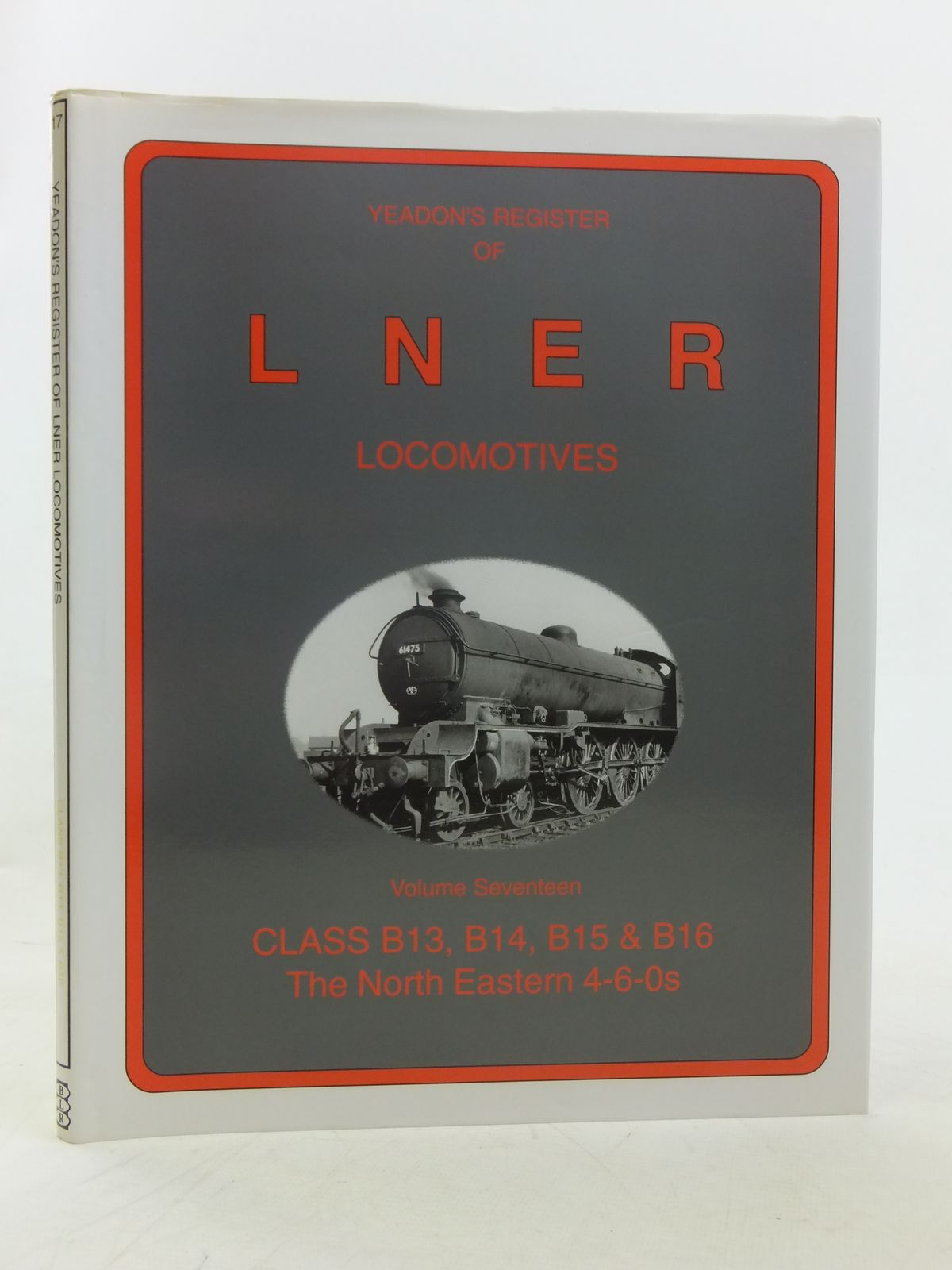 Photo of YEADON'S REGISTER OF LNER LOCOMOTIVES VOLUME SEVENTEEN written by Yeadon, W.B. published by Book Law Publications, Challenger Publications (STOCK CODE: 1606885)  for sale by Stella & Rose's Books