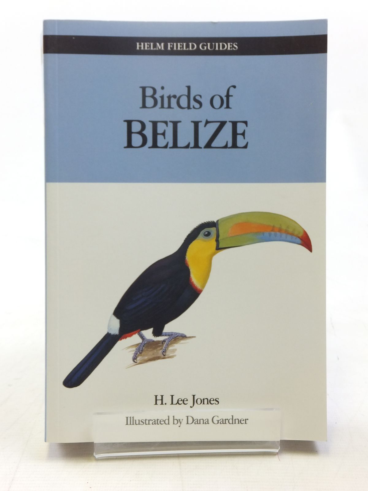 Photo of BIRDS OF BELIZE written by Jones, H. Lee published by Christopher Helm (STOCK CODE: 1607349)  for sale by Stella & Rose's Books