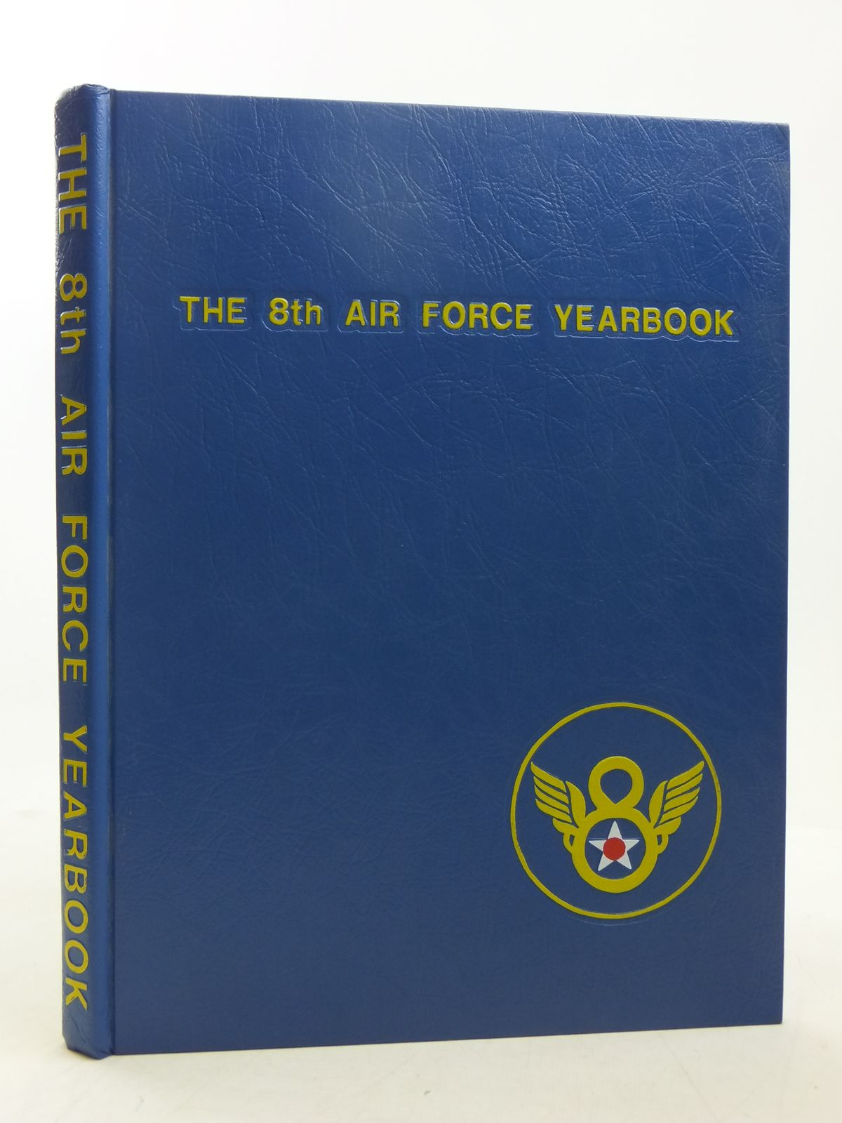 Photo of THE 8TH AIR FORCE YEARBOOK written by Woolnough, John H. published by The 8th Air Force Memorial Museum Foundation (STOCK CODE: 1607553)  for sale by Stella & Rose's Books
