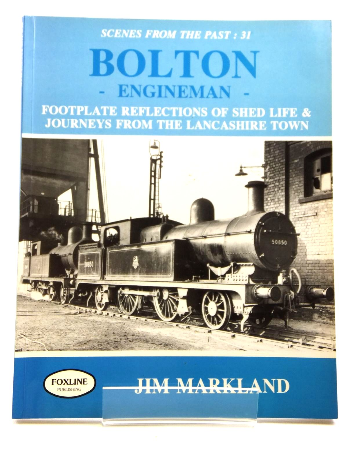 Photo of BOLTON ENGINEMAN written by Markland, Jim published by Foxline (STOCK CODE: 1607998)  for sale by Stella & Rose's Books