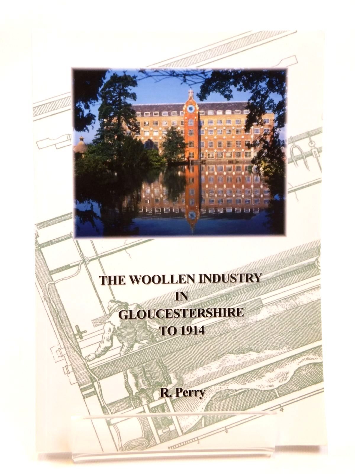 Photo of THE WOOLLEN INDUSTRY IN GLOUCESTERSHIRE TO 1914 written by Perry, R. published by Ivy House Books (STOCK CODE: 1608296)  for sale by Stella & Rose's Books