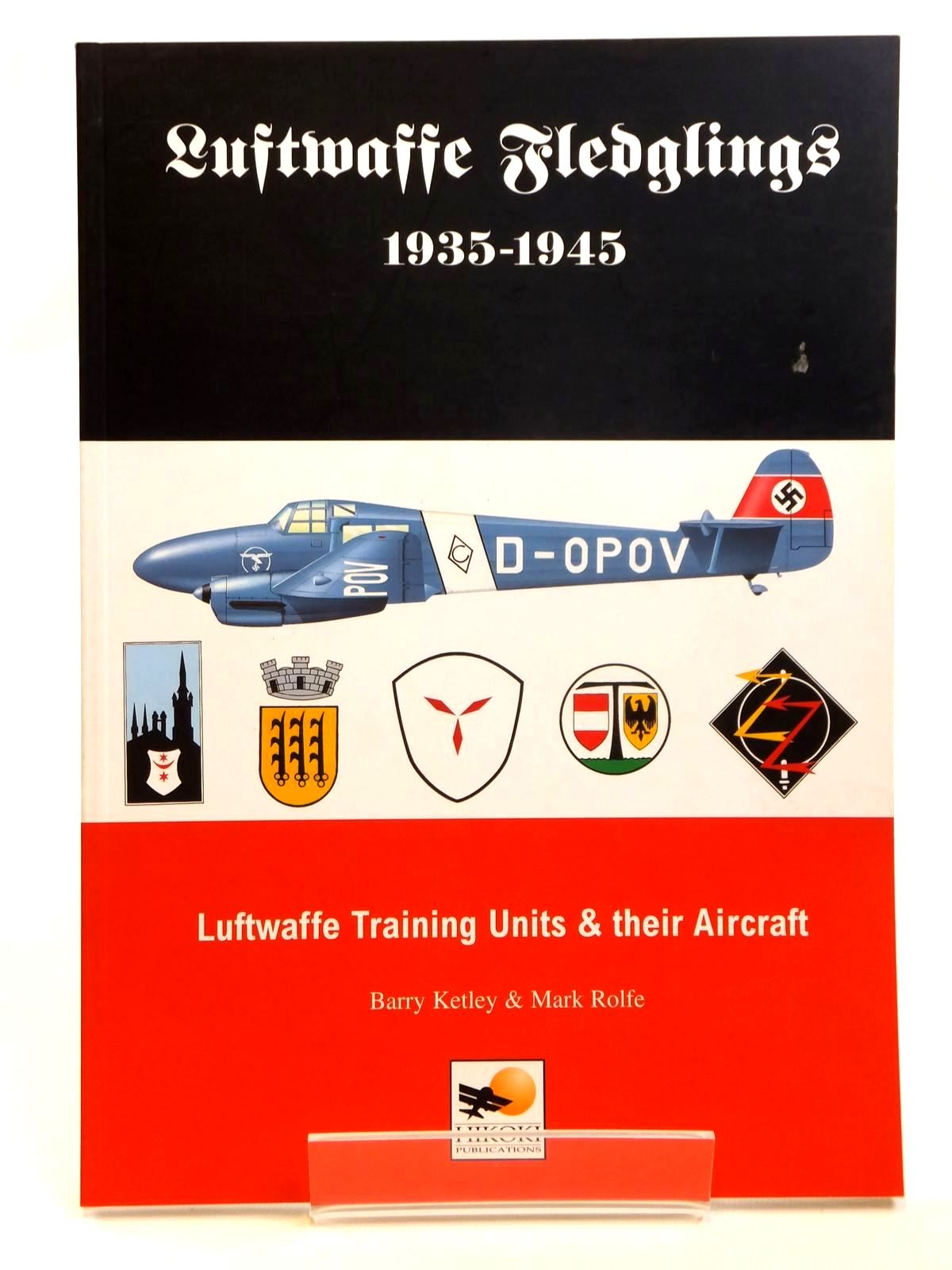 Photo of LUFTWAFFE FLEDGLINGS 1935-1945 written by Ketley, Barry Rolfe, Mark published by Hikoki Publications (STOCK CODE: 1608313)  for sale by Stella & Rose's Books