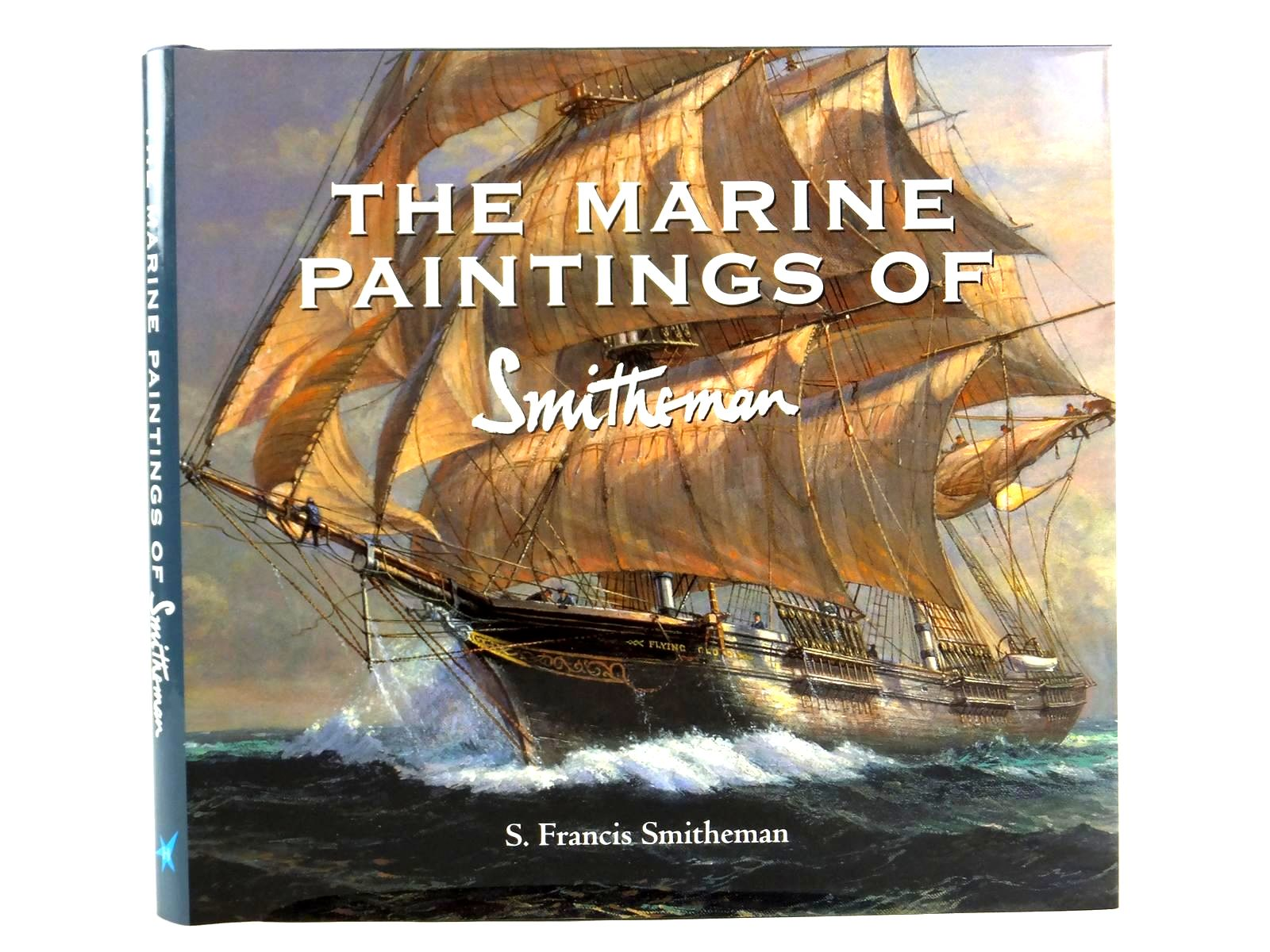Photo of THE MARINE PAINTINGS OF SMITHEMAN written by Smitheman, S. Francis illustrated by Smitheman, S. Francis published by Halstar (STOCK CODE: 1608544)  for sale by Stella & Rose's Books
