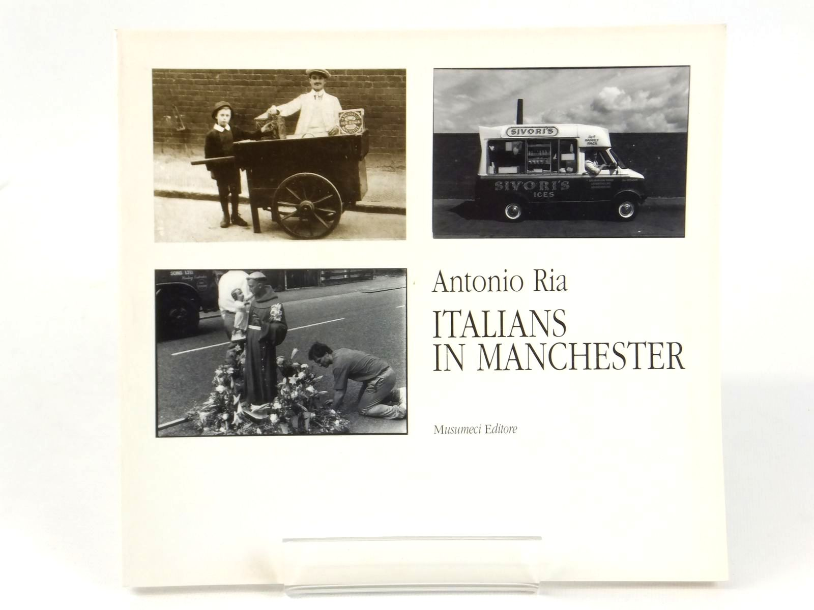Photo of ITALIANS IN MANCHESTER written by Ria, Antonio published by Musumeci (STOCK CODE: 1608687)  for sale by Stella & Rose's Books