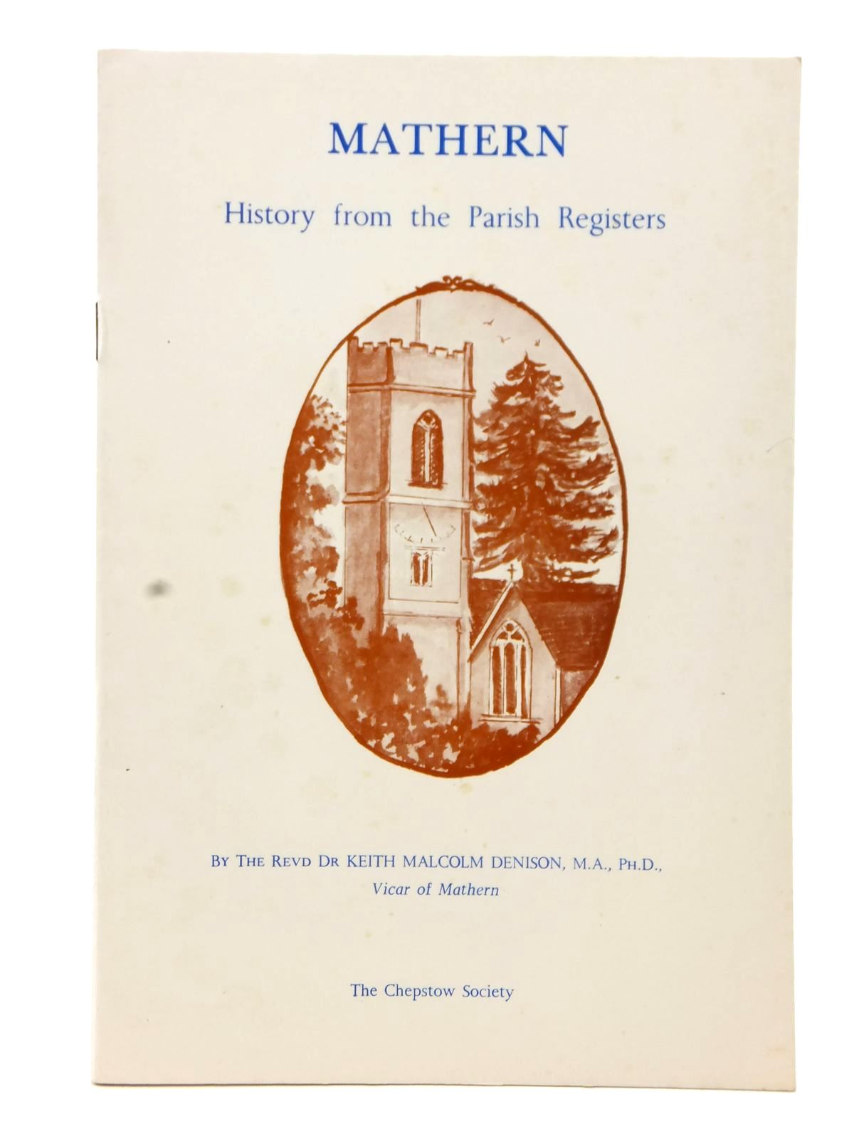 Photo of MATHERN HISTORY FROM THE PARISH REGISTERS written by Denison, Keith Malcolm published by The Chepstow Society (STOCK CODE: 1608971)  for sale by Stella & Rose's Books