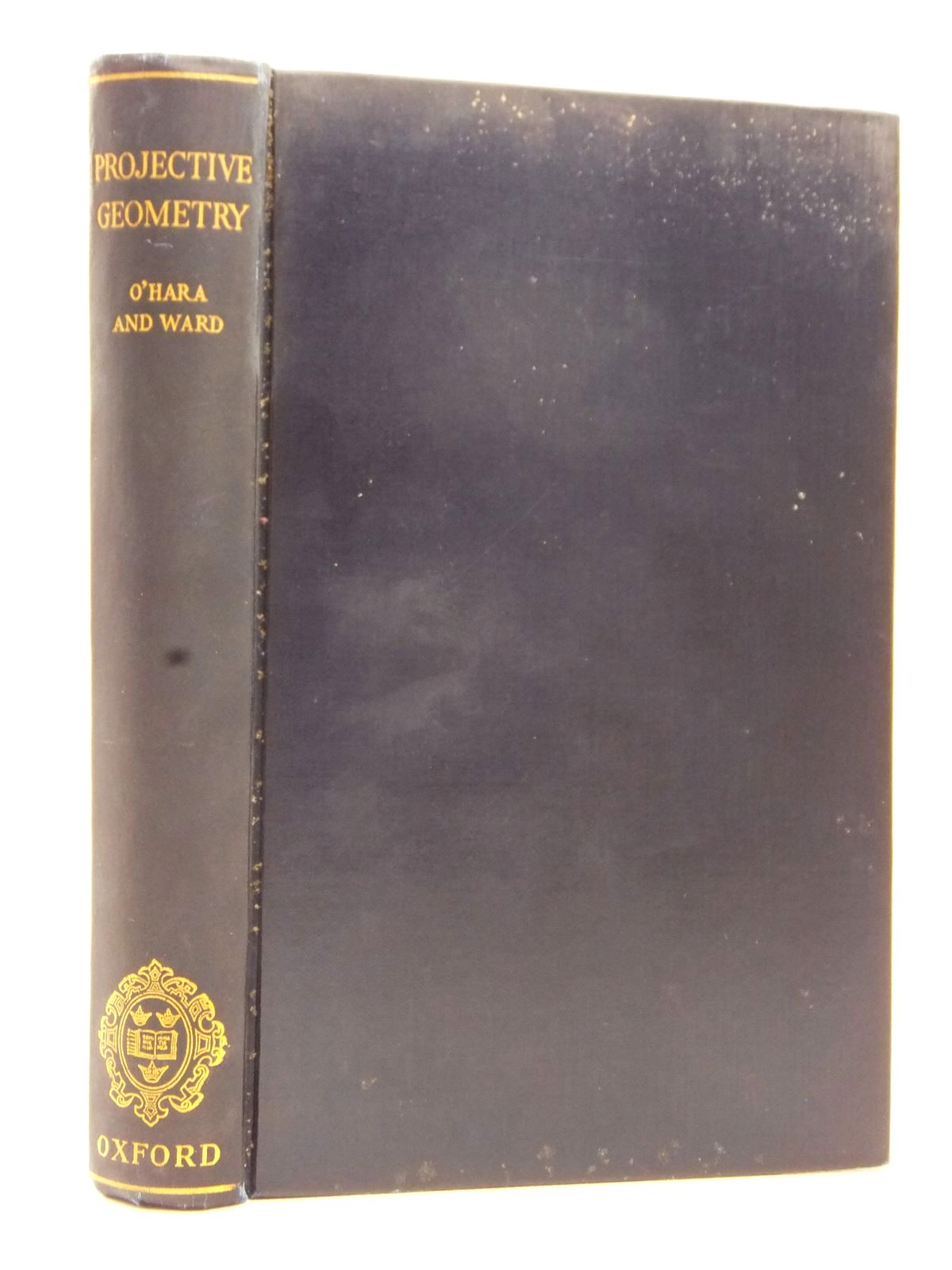 Photo of AN INTRODUCTION TO PROJECTIVE GEOMETRY written by O'Hara, C.W. Ward, D.R. published by Oxford at the Clarendon Press (STOCK CODE: 1609354)  for sale by Stella & Rose's Books