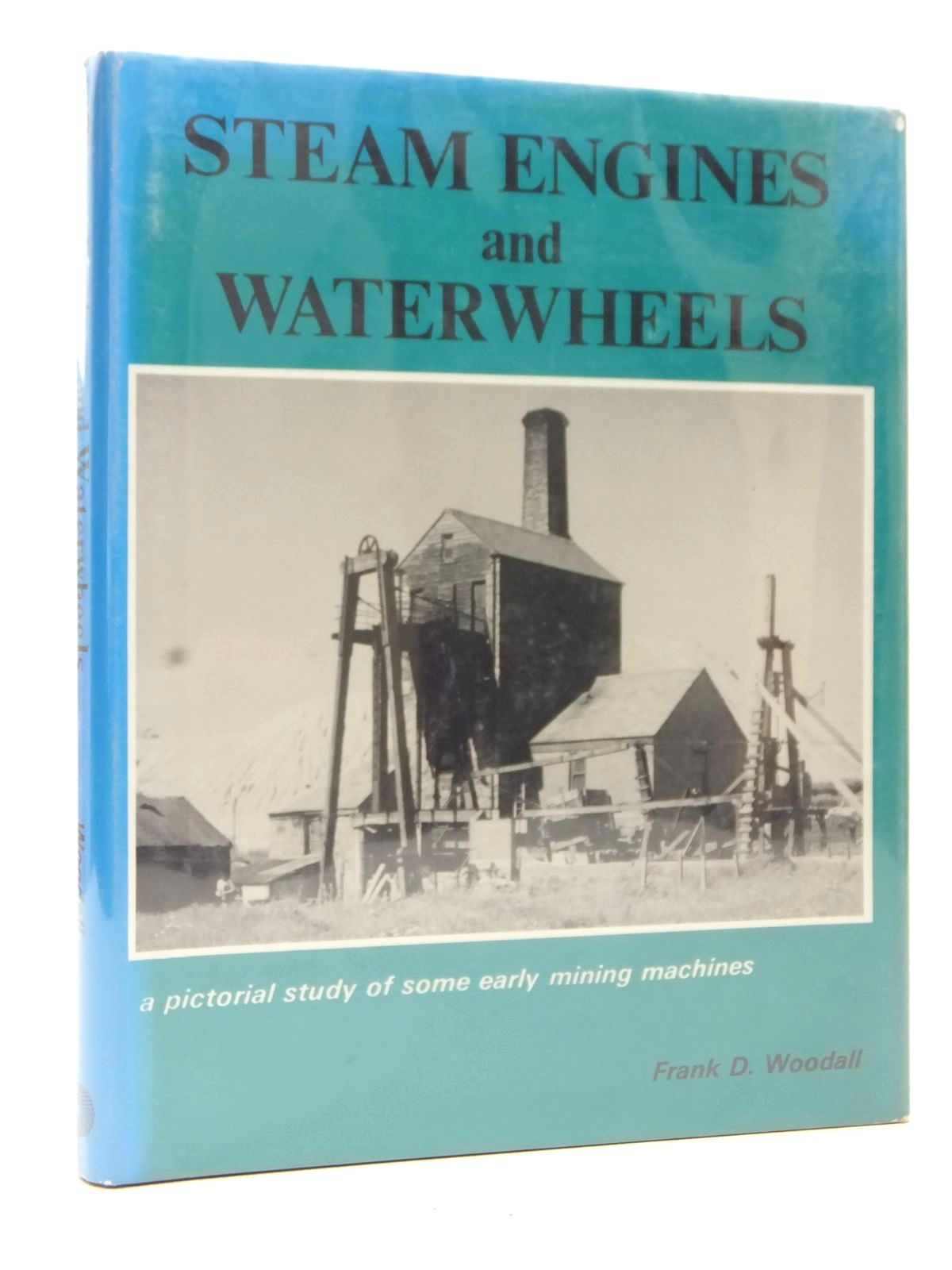 Photo of STEAM ENGINES AND WATERWHEELS written by Woodall, Frank D. published by Moorland Publishing (STOCK CODE: 1609368)  for sale by Stella & Rose's Books