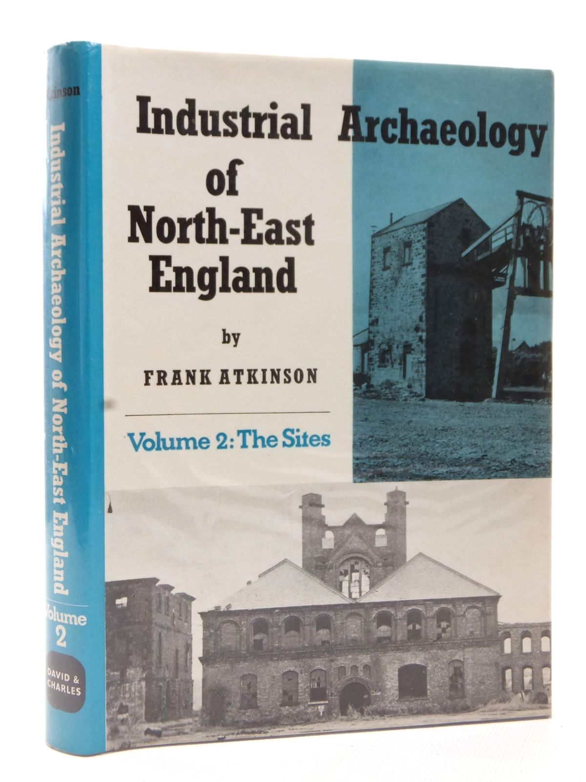 Photo of THE INDUSTRIAL ARCHAEOLOGY OF NORTH-EAST ENGLAND VOLUME 2 THE SITES written by Atkinson, Frank published by David & Charles (STOCK CODE: 1609383)  for sale by Stella & Rose's Books