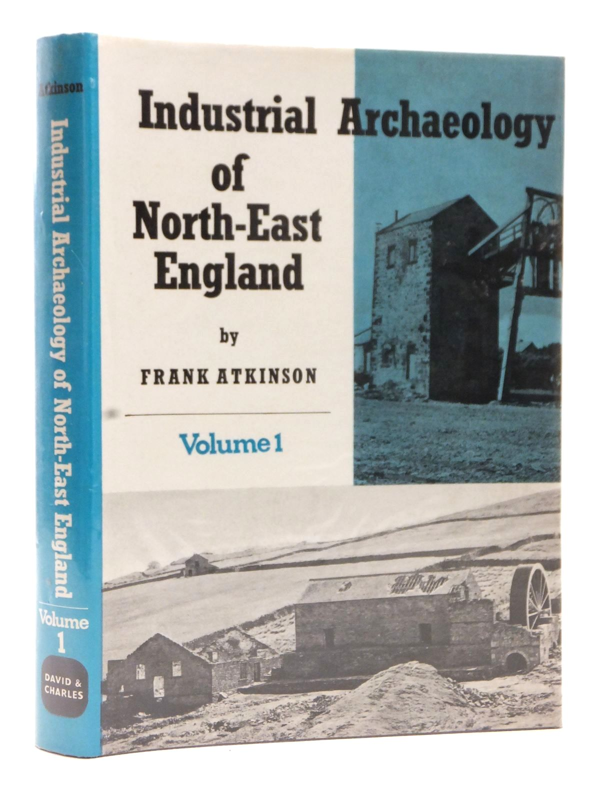Photo of THE INDUSTRIAL ARCHAEOLOGY OF NORTH-EAST ENGLAND VOLUME 1 written by Atkinson, Frank published by David & Charles (STOCK CODE: 1609385)  for sale by Stella & Rose's Books
