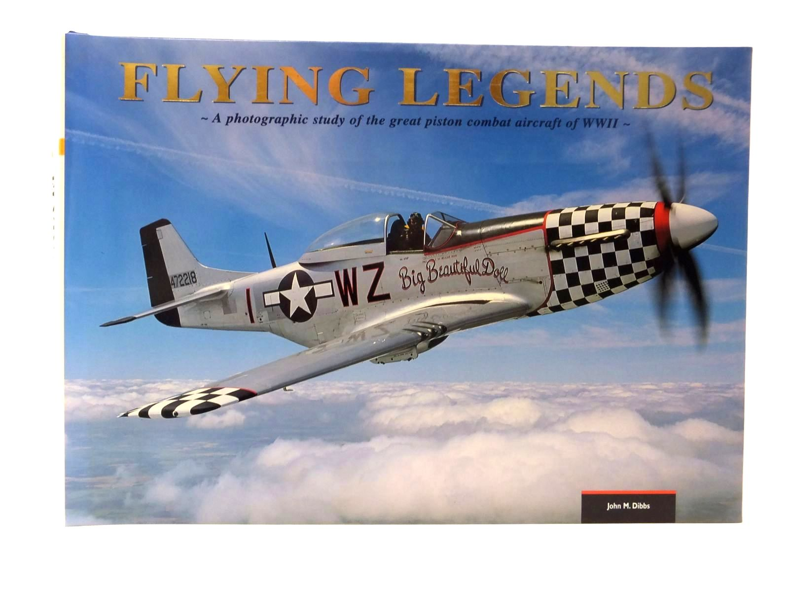 Photo of FLYING LEGENDS - A PHOTOGRAPHIC STUDY OF THE GREAT PISTON COMBAT AIRCRAFT OF WWII written by Holmes, Tony illustrated by Dibbs, John M. published by The Plane Picture Co. Publishing (STOCK CODE: 1609518)  for sale by Stella & Rose's Books
