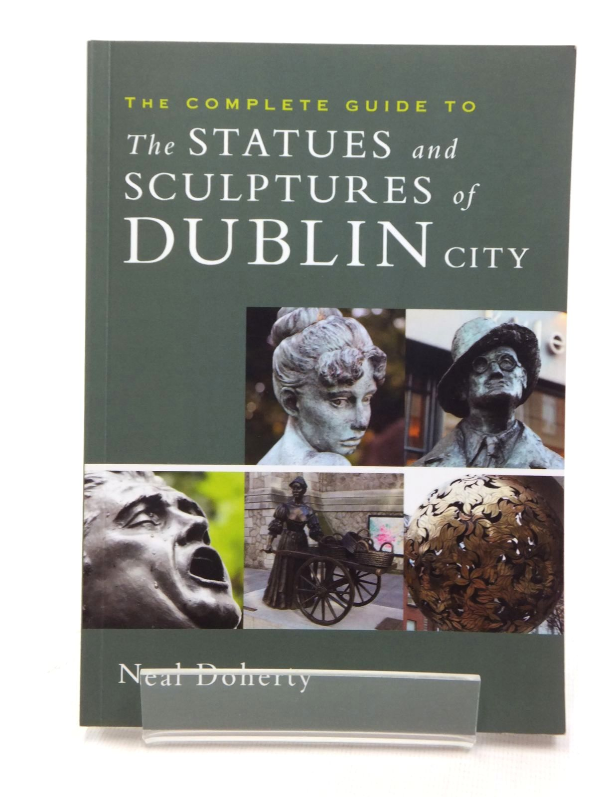 Photo of THE COMPLETE GUIDE TO THE STATUES AND SCULPTURES OF DUBLIN CITY written by Doherty, Neal published by Orpen Press (STOCK CODE: 1609530)  for sale by Stella & Rose's Books
