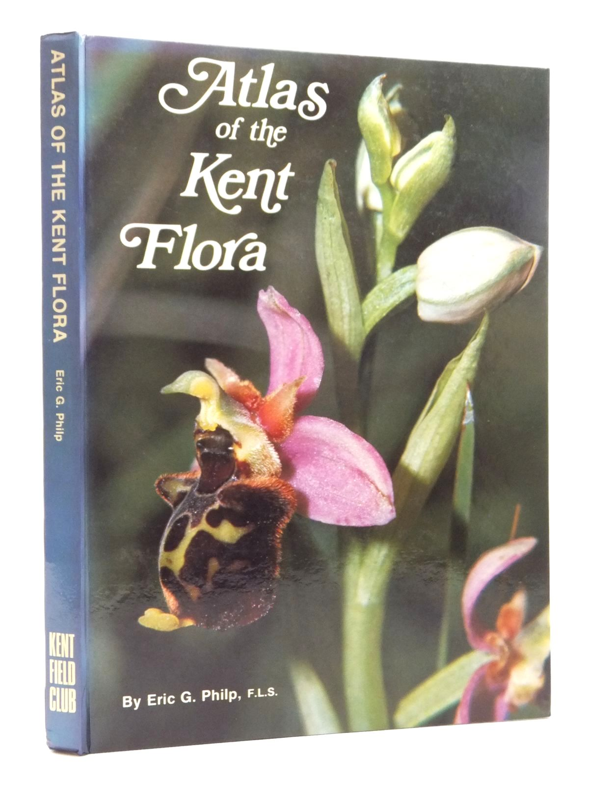 Photo of ATLAS OF THE KENT FLORA- Stock Number: 1609624
