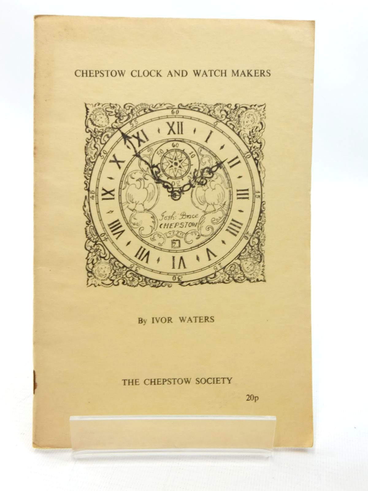 Photo of CHEPSTOW CLOCK AND WATCH MAKERS written by Waters, Ivor published by The Chepstow Society (STOCK CODE: 1609695)  for sale by Stella & Rose's Books