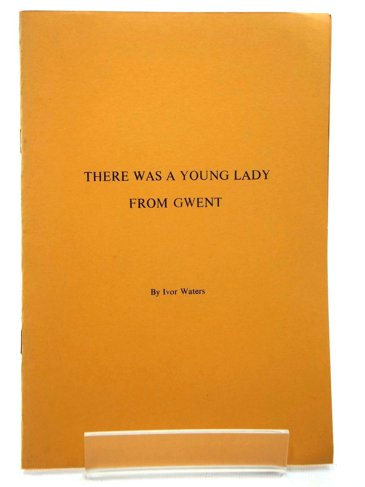 Photo of THERE WAS A YOUNG LADY FROM GWENT written by Waters, Ivor published by Ivor Waters (STOCK CODE: 1609698)  for sale by Stella & Rose's Books