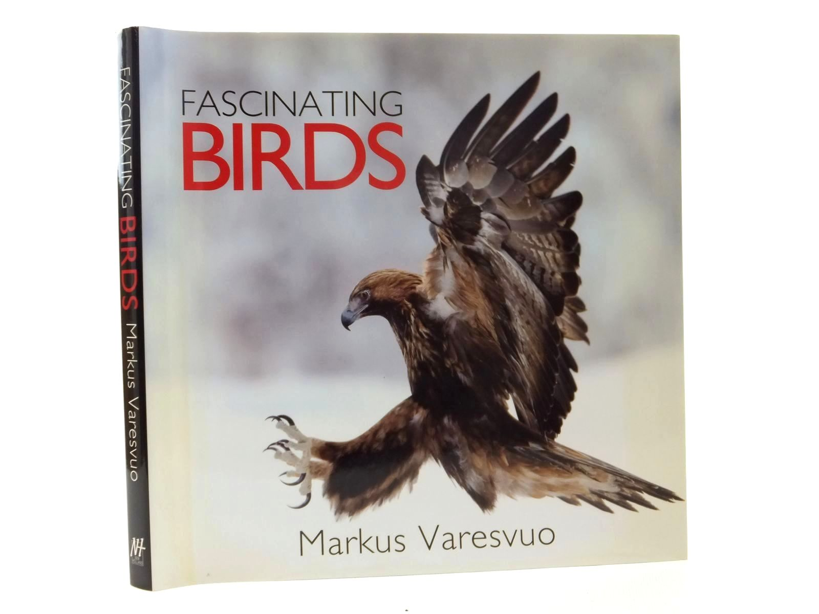 Photo of FASCINATING BIRDS written by Varesvuo, Markus published by New Holland (STOCK CODE: 1609800)  for sale by Stella & Rose's Books