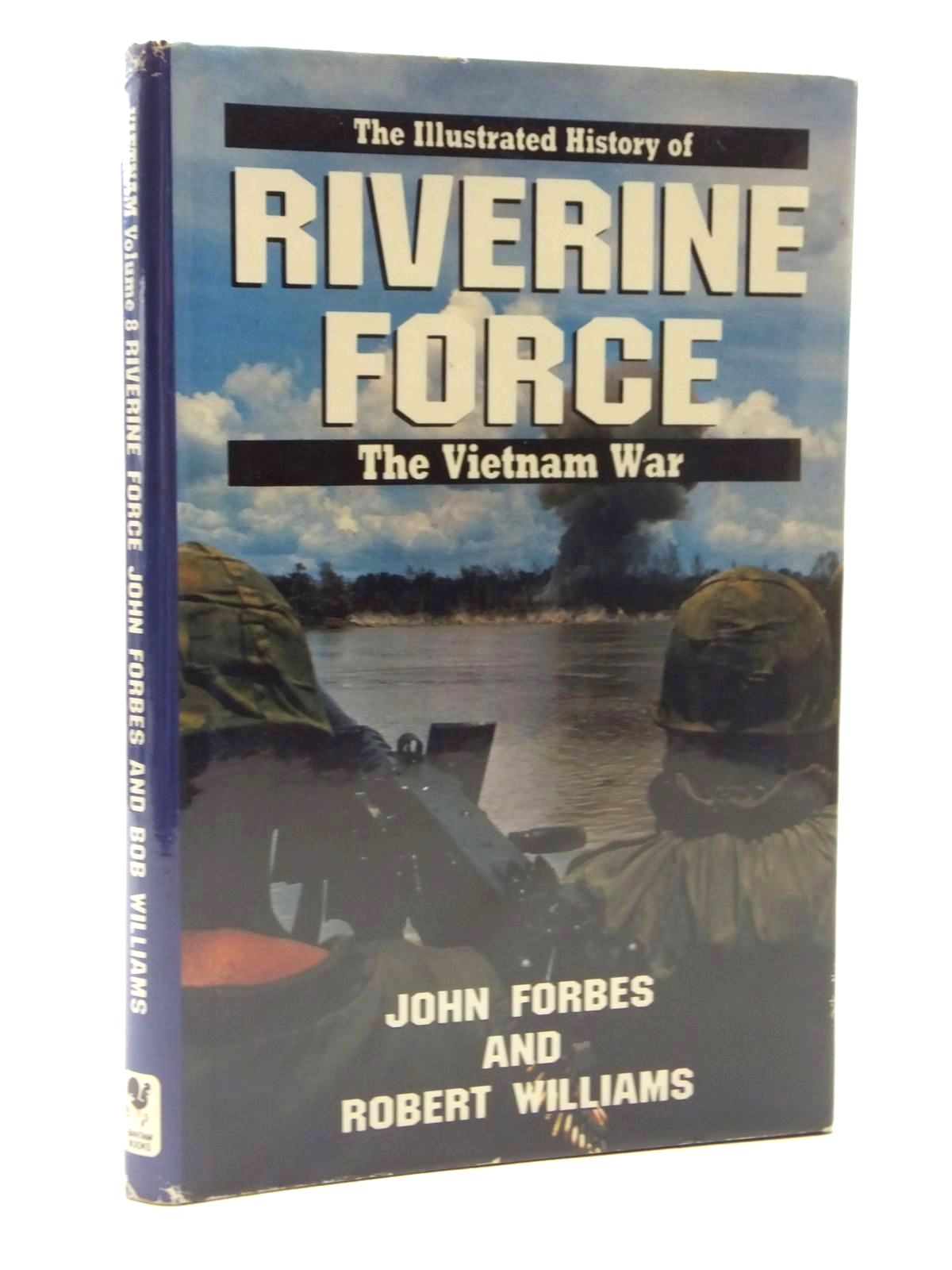 Photo of RIVERINE FORCE written by Forbes, John Williams, Robert published by Bantam Books (STOCK CODE: 1609890)  for sale by Stella & Rose's Books