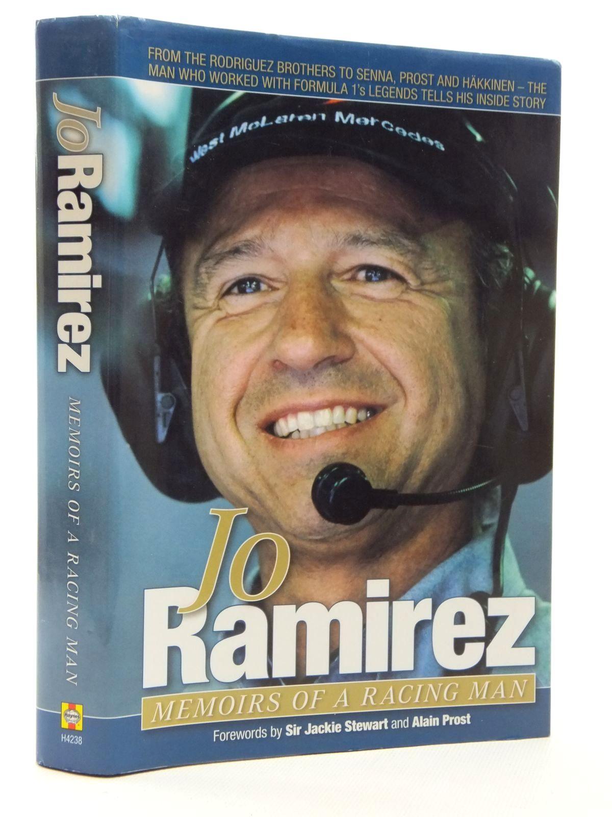 Photo of JO RAMIREZ MEMOIRS OF A RACING MAN written by Ramirez, Jo<br />Stewart, Jackie<br />Prost, Alain published by Haynes (STOCK CODE: 1609897)  for sale by Stella & Rose's Books