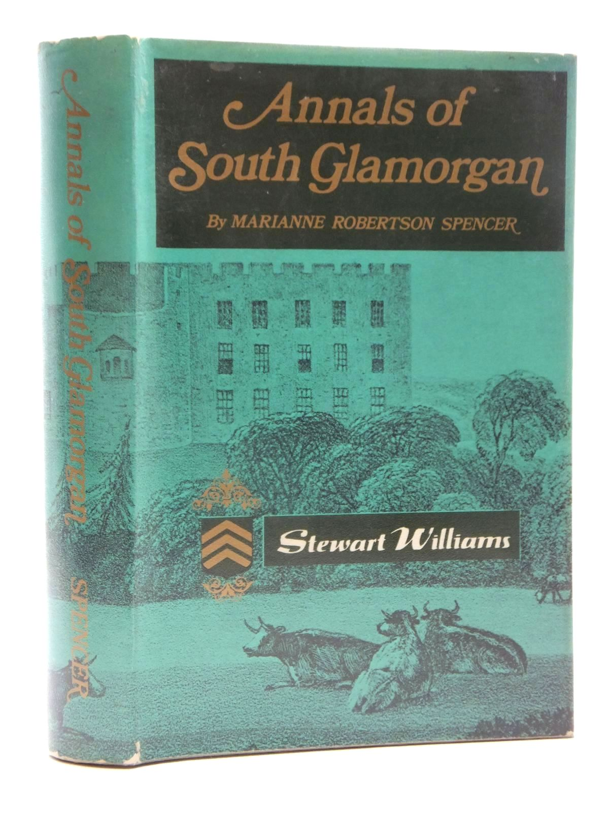 Photo of ANNALS OF SOUTH GLAMORGAN written by Spencer, Marianne Robertson published by Stewart Williams (STOCK CODE: 1609930)  for sale by Stella & Rose's Books