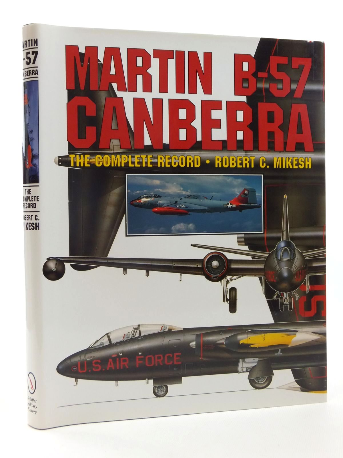 Photo of MARTIN B-57 CANBERRA THE COMPLETE RECORD written by Mikesh, Robert C. published by Schiffer Publishing Ltd. (STOCK CODE: 1609946)  for sale by Stella & Rose's Books