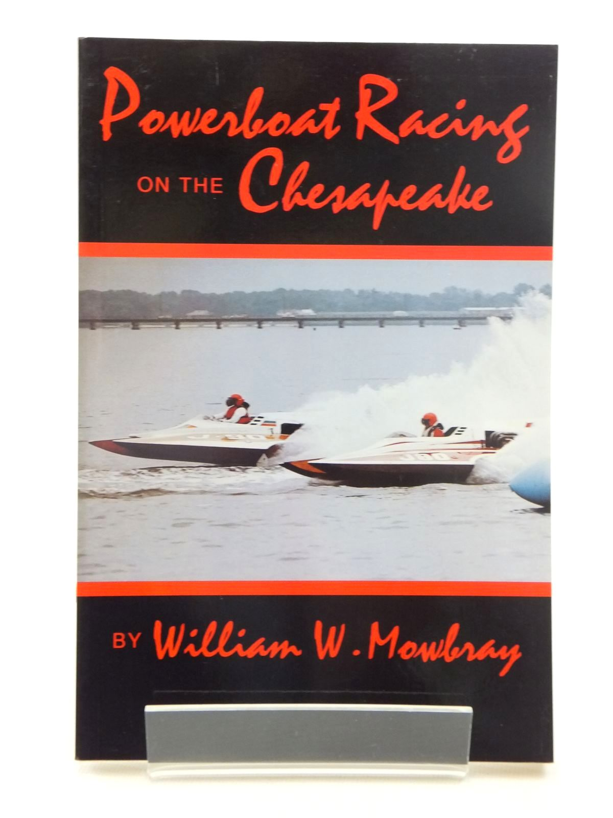 Photo of POWERBOAT RACING ON THE CHESAPEAKE written by Mowbray, William W. published by Tidewater Publishers (STOCK CODE: 1609954)  for sale by Stella & Rose's Books
