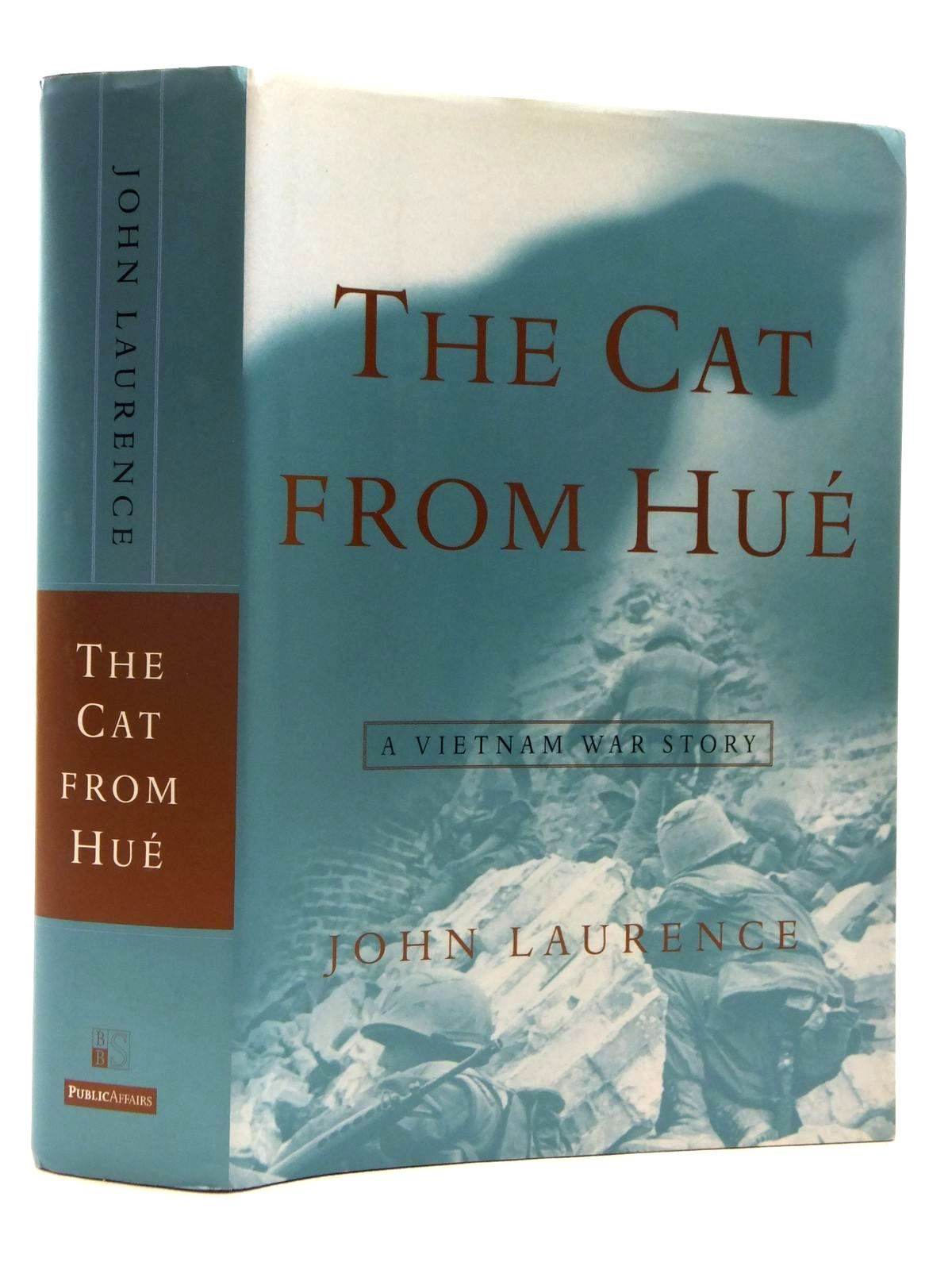Photo of THE CAT FROM HUE A VIETNAM WAR STORY written by Laurence, John published by Publicaffairs (STOCK CODE: 1609971)  for sale by Stella & Rose's Books