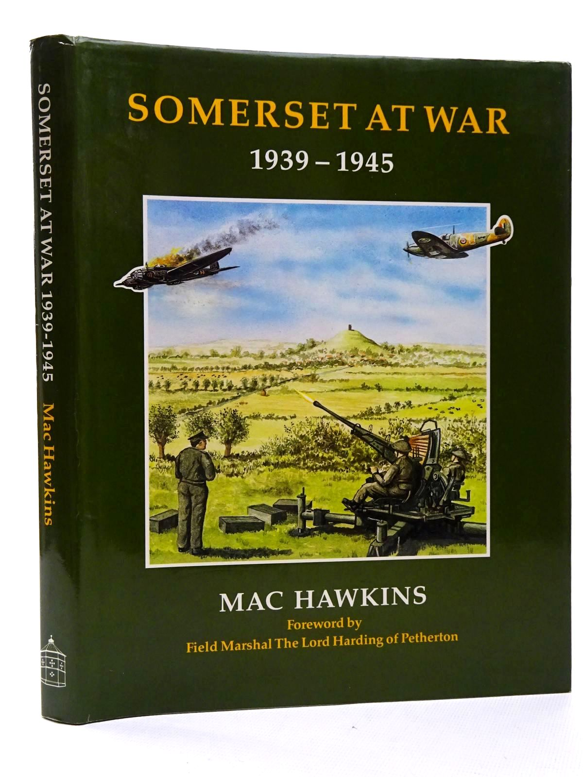 Photo of SOMERSET AT WAR 1939-1945 written by Hawkins, Mac published by Dovecote Press (STOCK CODE: 1610158)  for sale by Stella & Rose's Books