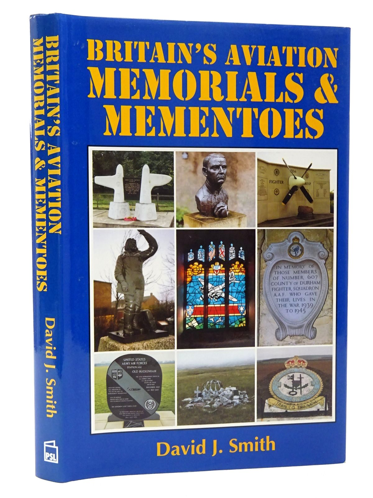 Photo of BRITAIN'S AVIATION MEMORIALS & MEMENTOES written by Smith, David J. published by Patrick Stephens Limited (STOCK CODE: 1610205)  for sale by Stella & Rose's Books