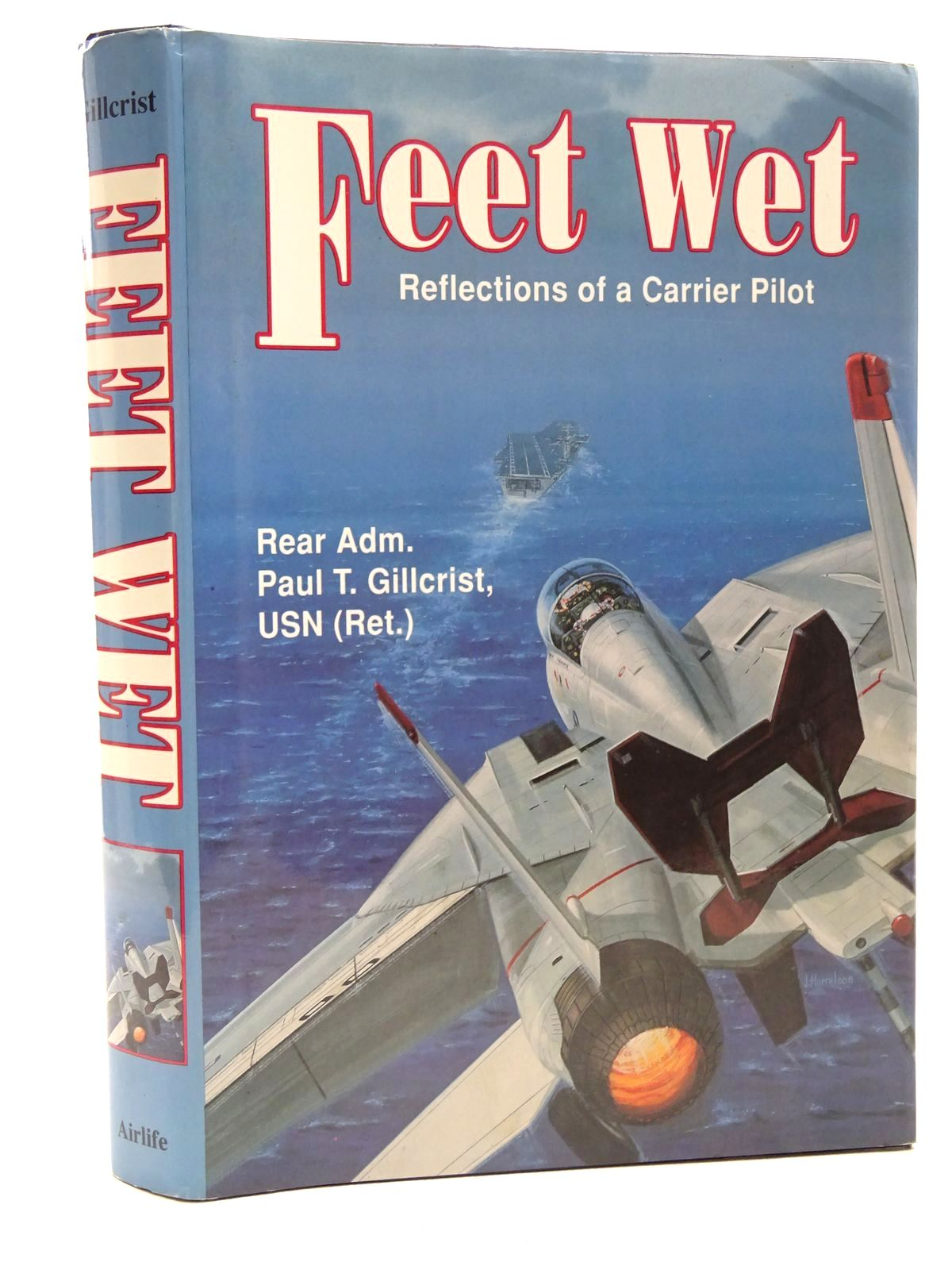 Photo of FEET WET REFLECTIONS OF A CARRIER PILOT written by Gillcrist, Paul T. published by Airlife (STOCK CODE: 1610208)  for sale by Stella & Rose's Books