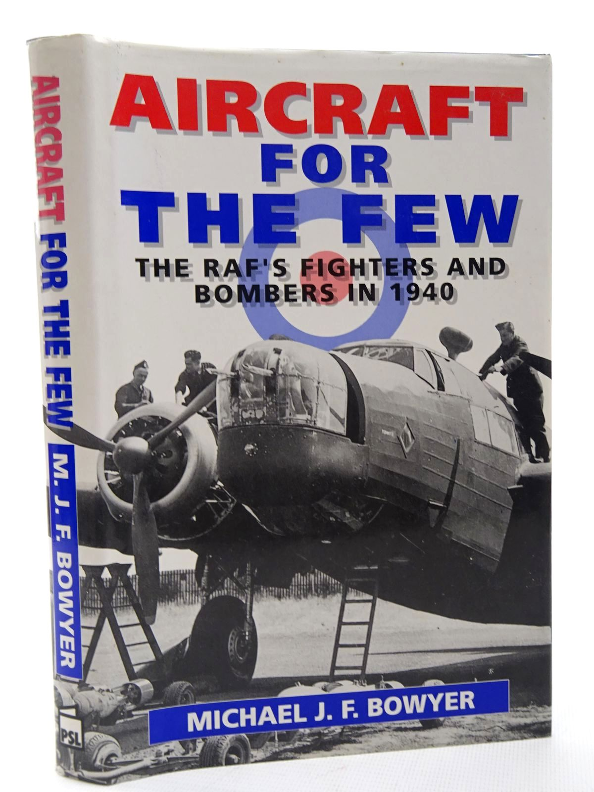 Photo of AIRCRAFT FOR THE FEW THE RAF'S FIGHTER AND BOMBERS OF 1940 written by Bowyer, Michael J.F. published by Patrick Stephens Limited (STOCK CODE: 1610246)  for sale by Stella & Rose's Books