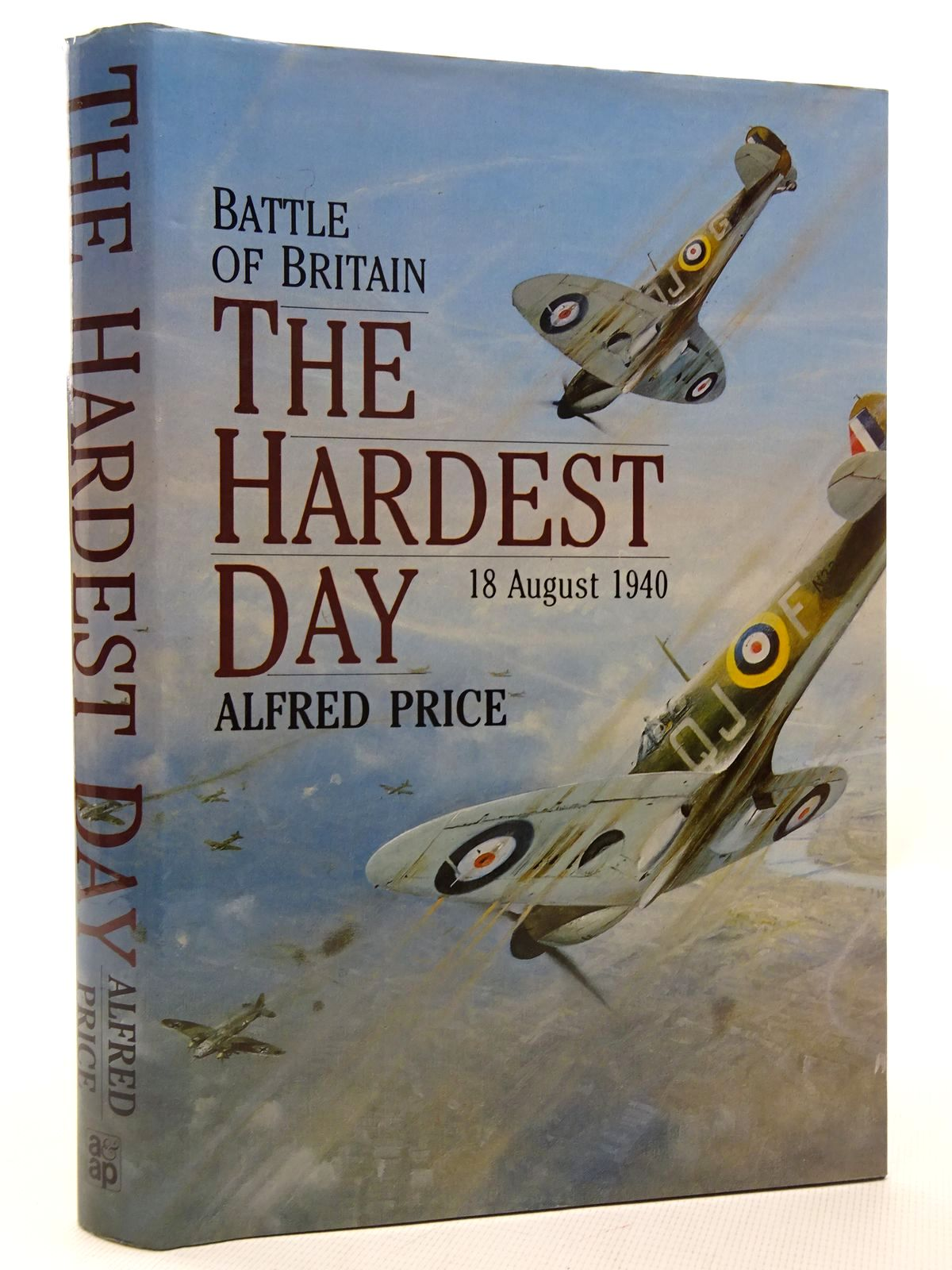Photo of BATTLE OF BRITAIN: THE HARDEST DAY 18 AUGUST 1940 written by Price, Alfred published by Arms & Armour Press (STOCK CODE: 1610248)  for sale by Stella & Rose's Books