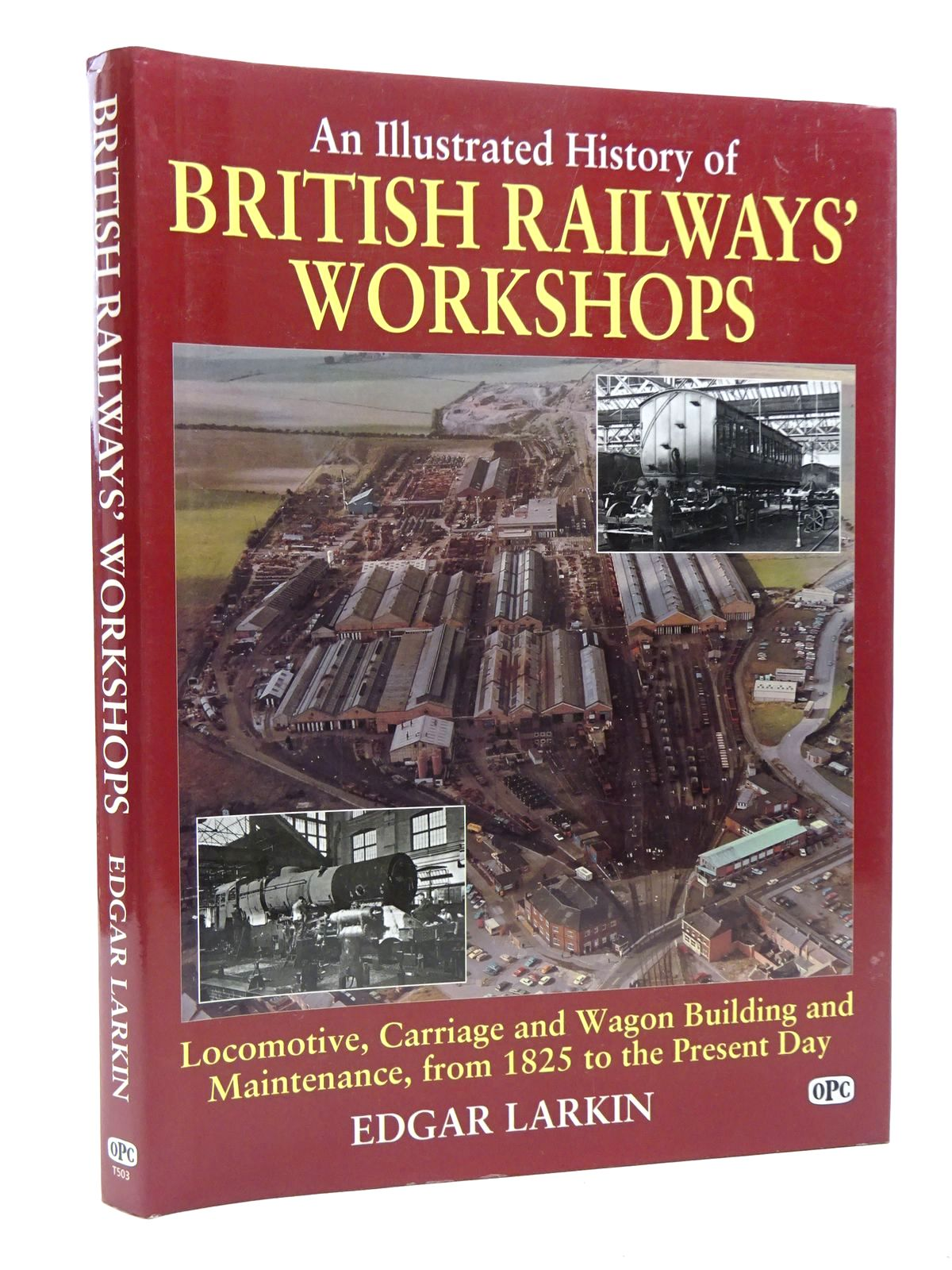 Photo of AN ILLUSTRATED HISTORY OF BRITISH RAILWAYS WORKSHOPS- Stock Number: 1610252
