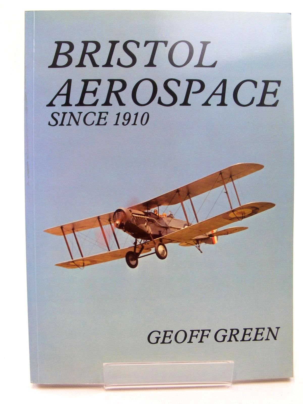 Photo of BRISTOL AEROSPACE SINCE 1910 written by Green, Geoff published by Geoff Green (STOCK CODE: 1610274)  for sale by Stella & Rose's Books