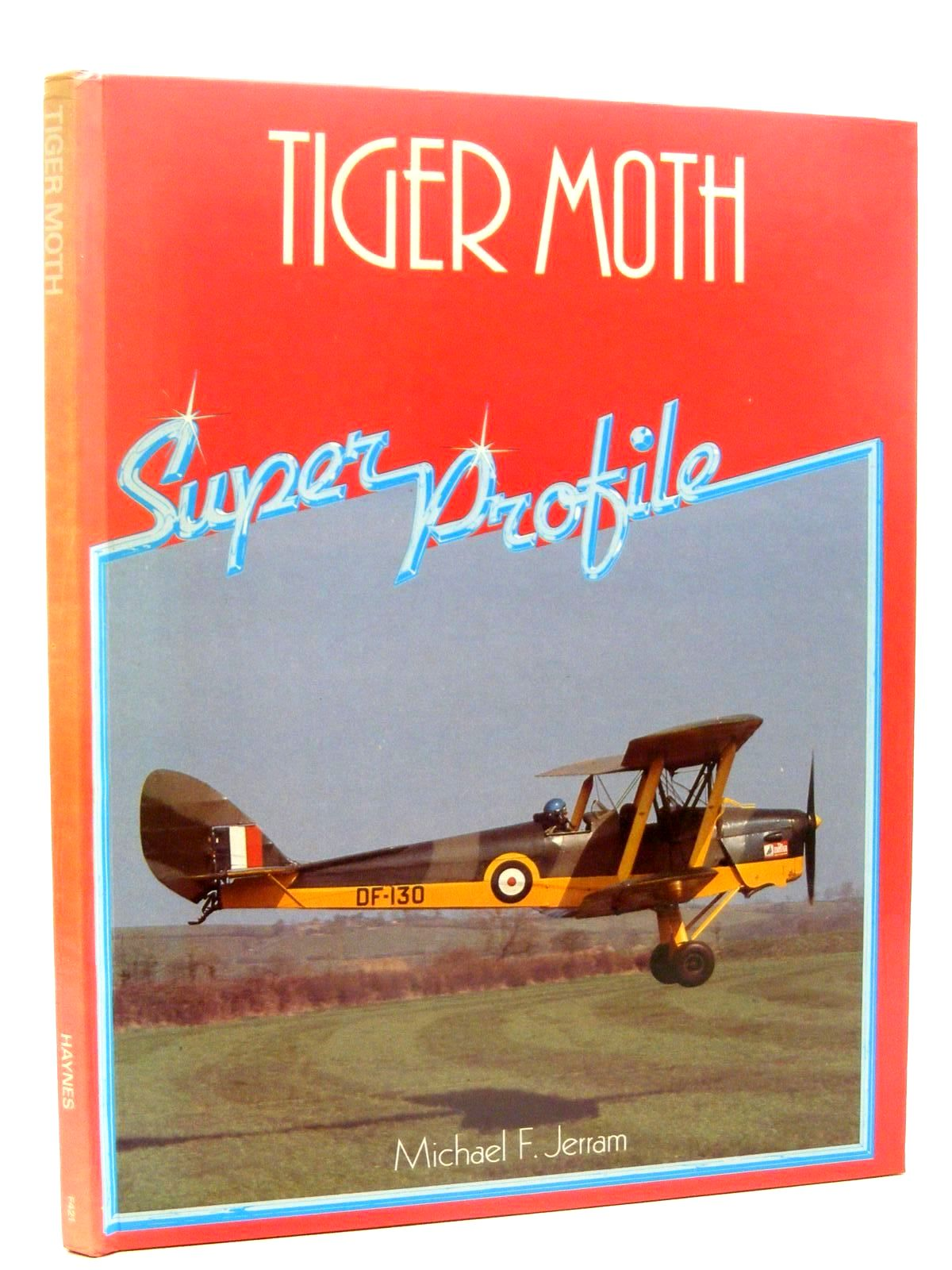 Photo of TIGER MOTH SUPER PROFILE written by Jerram, Michael F. published by Foulis, Haynes Publishing Group (STOCK CODE: 1610340)  for sale by Stella & Rose's Books