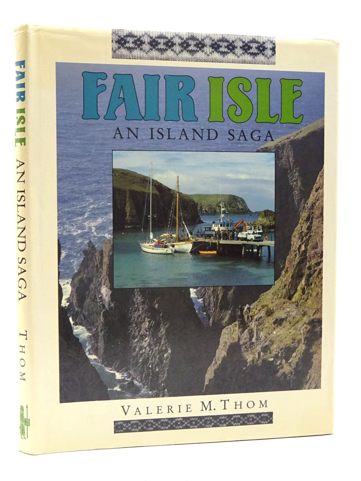 Photo of FAIR ISLE AN ISLAND SAGA written by Thom, Valerie M. published by John Donald Publishers Ltd. (STOCK CODE: 1610376)  for sale by Stella & Rose's Books