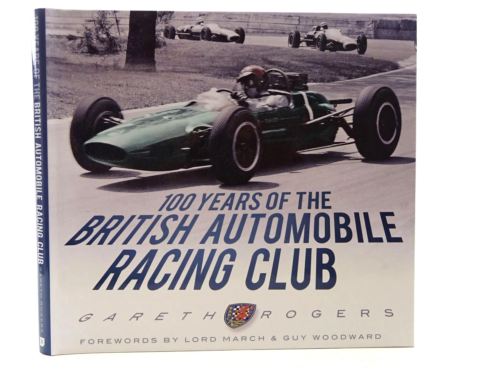 Photo of 100 YEARS OF THE BRITISH AUTOMOBILE RACING CLUB written by Rogers, Gareth published by The History Press (STOCK CODE: 1610389)  for sale by Stella & Rose's Books