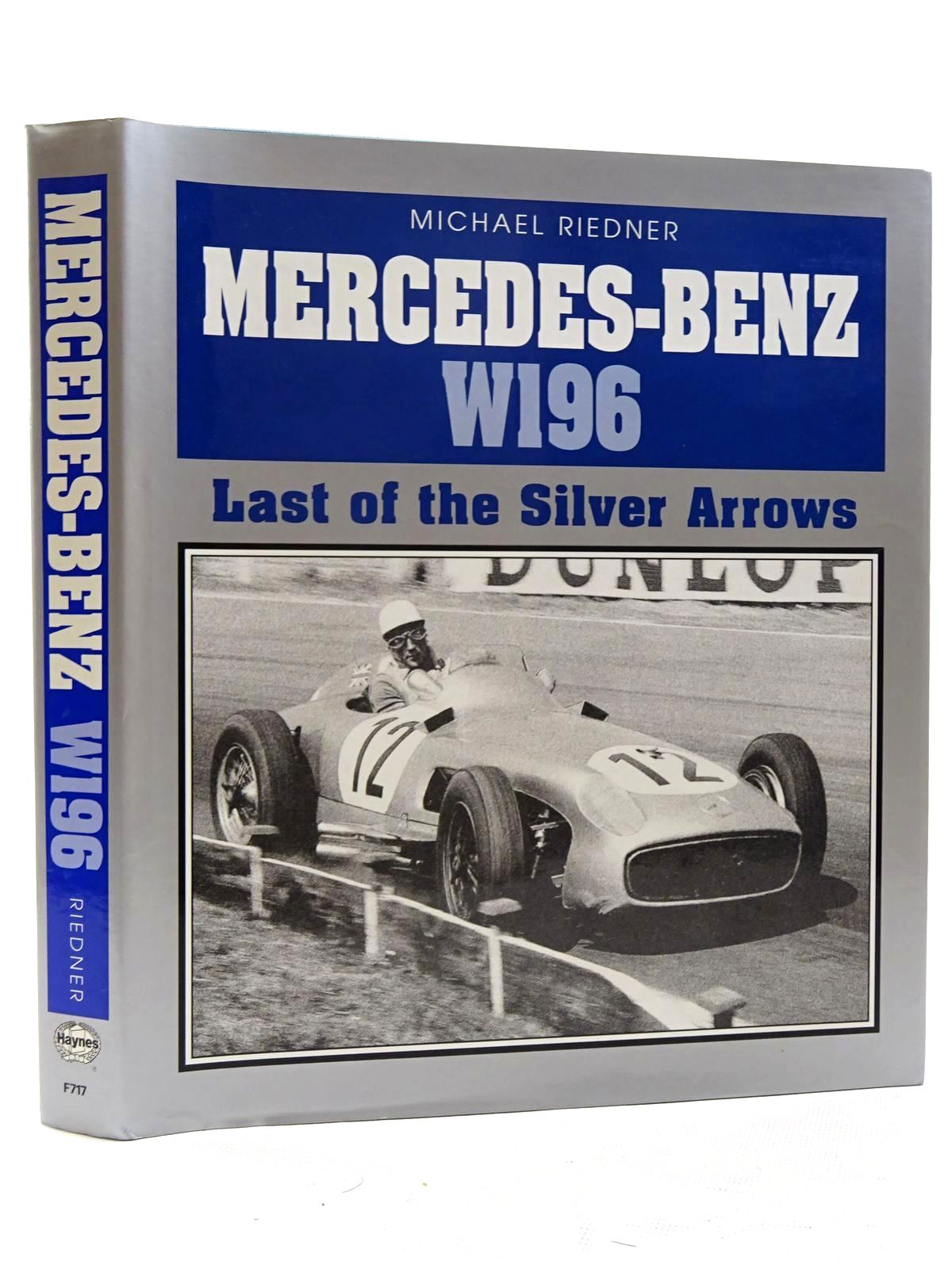Photo of MERCEDES-BENZ W196 LAST OF THE SILVER ARROWS written by Riedner, Michael published by Foulis, Haynes Publishing Group (STOCK CODE: 1610476)  for sale by Stella & Rose's Books
