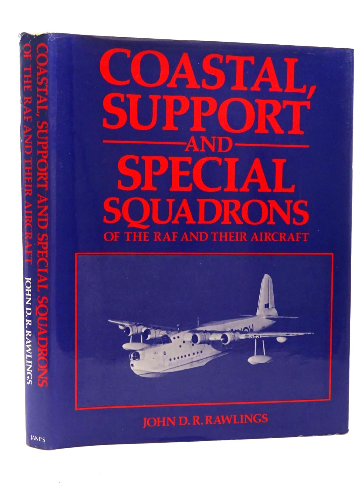Photo of COASTAL, SUPPORT AND SPECIAL SQUADRONS OF THE RAF AND THEIR AIRCRAFT written by Rawlings, John D.R. published by Jane's Publishing Company (STOCK CODE: 1610477)  for sale by Stella & Rose's Books