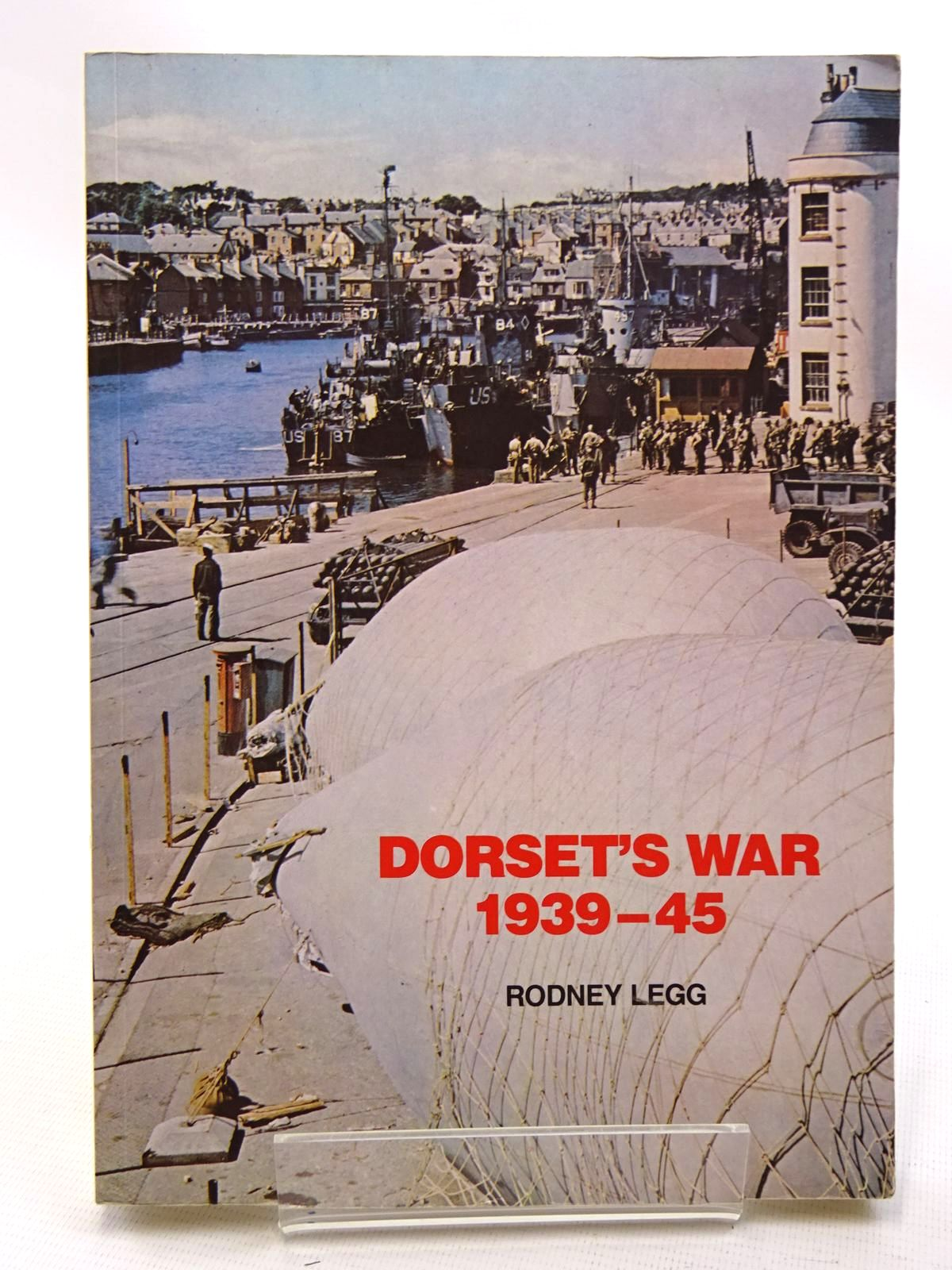 Photo of DORSET'S WAR 1939-45 written by Legg, Rodney published by The Wincanton Press (STOCK CODE: 1610602)  for sale by Stella & Rose's Books