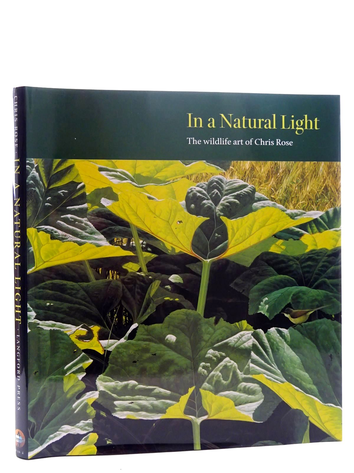 Photo of IN A NATURAL LIGHT written by Rose, Chris illustrated by Rose, Chris published by Langford Press (STOCK CODE: 1610661)  for sale by Stella & Rose's Books