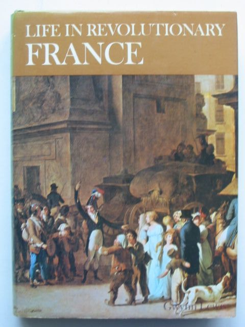 Photo of LIFE IN REVOLUTIONARY FRANCE written by Lewis, Gwynne published by B.T. Batsford (STOCK CODE: 1701446)  for sale by Stella & Rose's Books