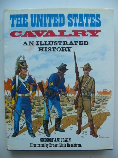 Photo of THE UNITED STATES CAVALRY written by Urwin, Gregory J.W. illustrated by Reedstrom, Ernest Lisle published by Blandford Press (STOCK CODE: 1701880)  for sale by Stella & Rose's Books