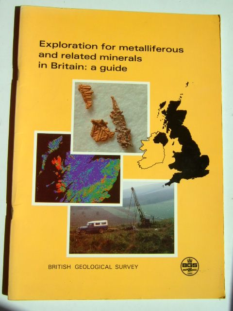 Photo of EXPLORATION FOR METALLIFEROUS AND RELATED MINERALS IN BRITAIN: A GUIDE- Stock Number: 1703546