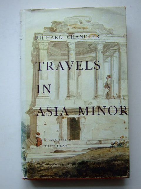 Photo of TRAVELS IN ASIA MINOR 1764-1765 written by Chandler, Richard Clay, Edith published by Trustees of the British Museum (STOCK CODE: 1703999)  for sale by Stella & Rose's Books