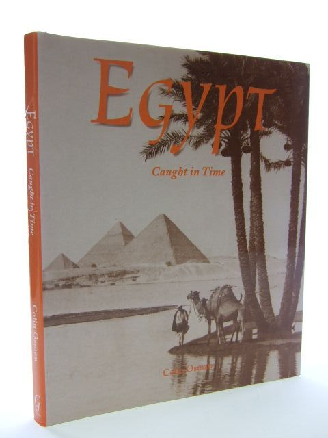 Photo of EGYPT CAUGHT IN TIME written by Osman, Colin published by Garnet Publishing (STOCK CODE: 1704737)  for sale by Stella & Rose's Books