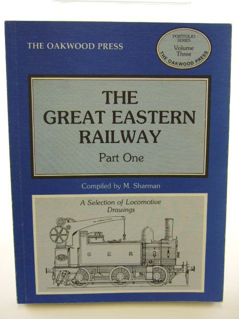 Photo of THE GREAT EASTERN RAILWAY PART ONE written by Sharman, M. published by The Oakwood Press (STOCK CODE: 1704897)  for sale by Stella & Rose's Books