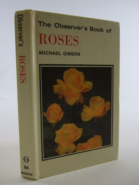 Photo of THE OBSERVER'S BOOK OF ROSES written by Gibson, Michael published by Frederick Warne (STOCK CODE: 1705117)  for sale by Stella & Rose's Books