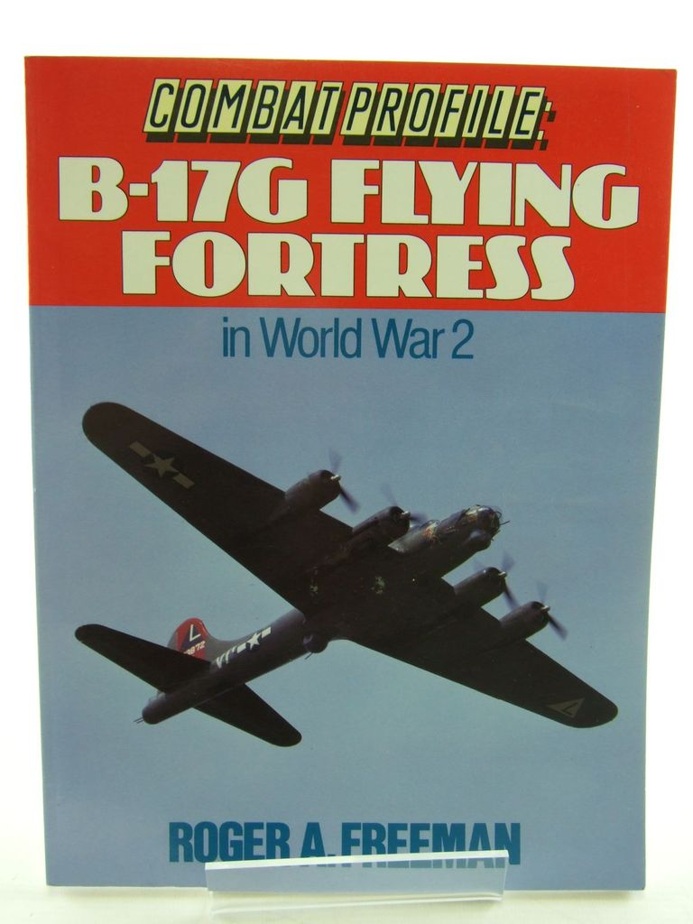 Photo of BOEING B-17G FLYING FORTRESS IN WORLD WAR 2 written by Freeman, Roger A. published by Ian Allan Ltd. (STOCK CODE: 1705497)  for sale by Stella & Rose's Books